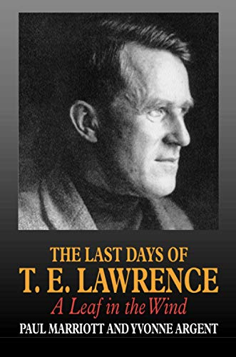 9781898595229: The Last Days of T.E. Lawrence: A Leaf in the Wind