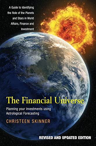 9781898595441: The Financial Universe: Planning Your Investments Using Astrological Forecasting - A Guide to Identifying the Role of the Planets and Stars in World ... and Investment (Revised and Updated Edition)