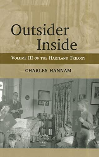 Outsider Inside: Volume III of the Hartland Trilogy: Hannam, Charles