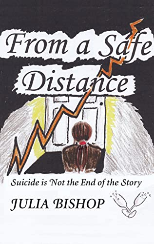 9781898595700: From a Safe Distance: Suicide is Not the End of the Story (Alpha Press Fiction)