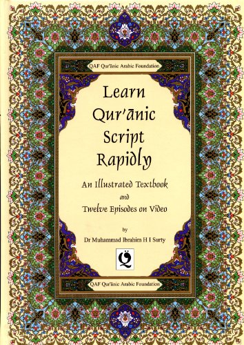 9781898596356: Learn Quranic Script Rapidly: An Illustrated Text Book and Twelve Episodes on Video [Hardcover]