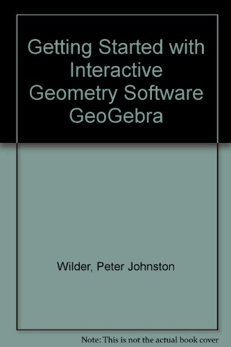 9781898611493: Getting Started with Interactive Geometry Software GeoGebra