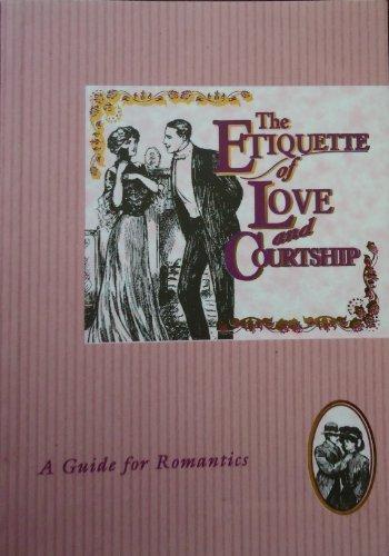 Etiquette of Love and Courtship (The etiquette: Julie Lessels