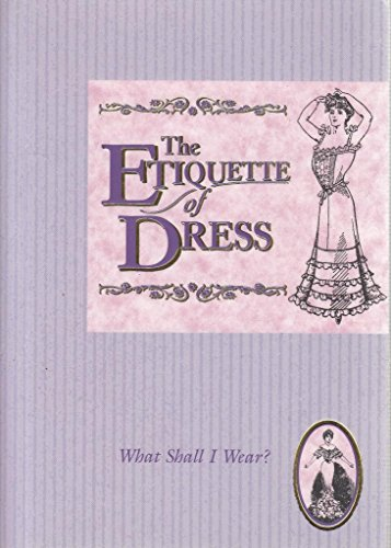 The Etiquette of Dress - Hints from: Brant, Madeleine