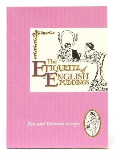 Etiquette of English Puddings (Etiquette Collection): Lessels, Julie