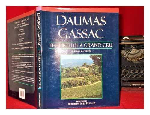 Daumas Gassac: the Birth of a Grand Cru Hb: Alastair Mackenzie