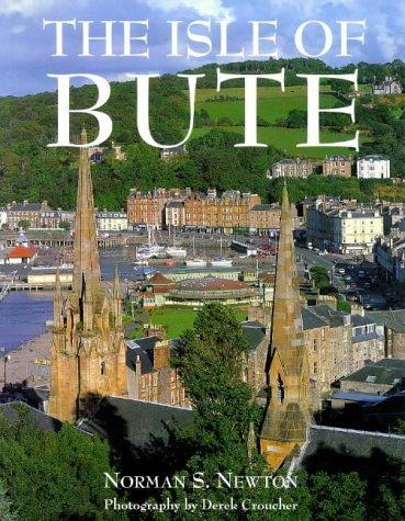 The Isle of Bute (Pevensey Island Guides): Newton, Norman S.