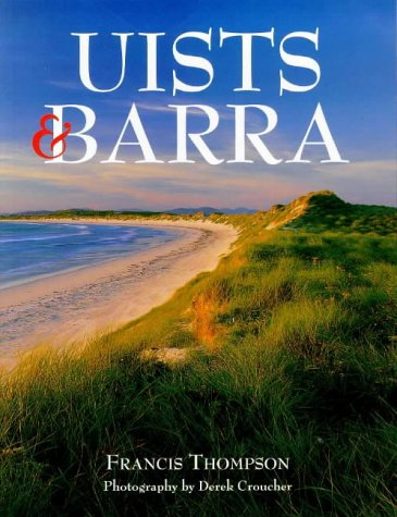 Uists and Barra (Pevensey Island Guides): Thompson, Francis