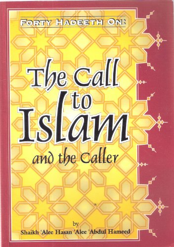 9781898649038: Forty Hadith on the Call to Islam and the Caller