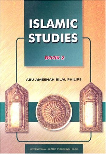 Islamic Studies Book 2. Intermediate Level. (Grade: Philips, Dr. Abu