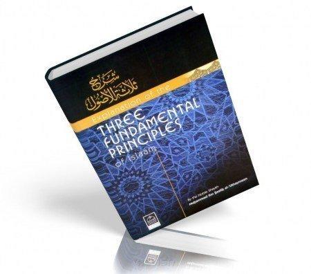 Explanation of the Three Fundamental Principles of: Muhammad Ibn Saalih