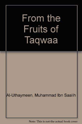 From The Fruits Of Taqwaa: Al-Uthaymeen, Muhammad Ibn Saalih