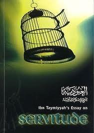 Ibn Taymiyyah's Essay on Servitude: Ibn Taymiyyah, Ahmad