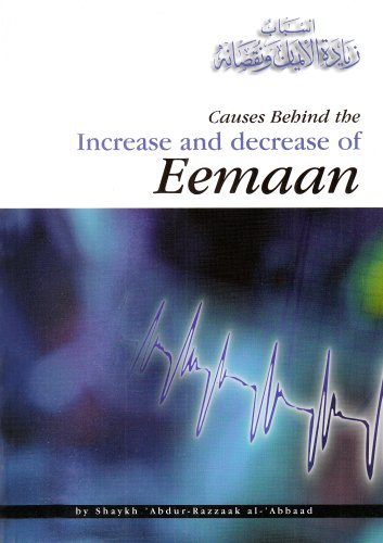 Causes Behind the Increase and Decrease of Eemaan: Al-Hidaayah Publishing & Distribution