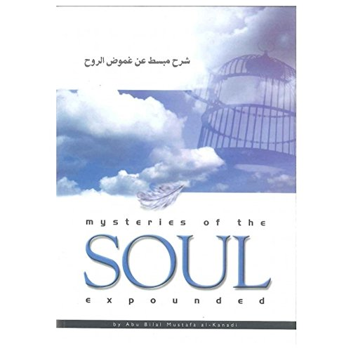 Mysteries of the Soul Expounded: Abu Bilal Mustafa