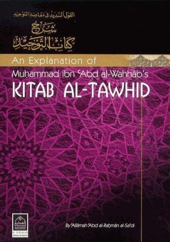 An Explanation of Muhammad Ibn Abd Al-Wahhab's: Al-Sadi, Abd Al-Rahman