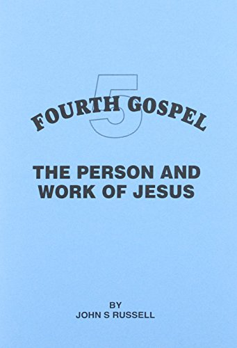 Person and Work of Jesus (Fourth Gospel): Russell, John S.