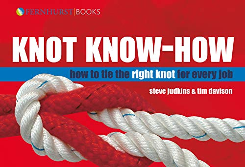 Knot Know-How: How to Tie the Right: Judkins, Steve