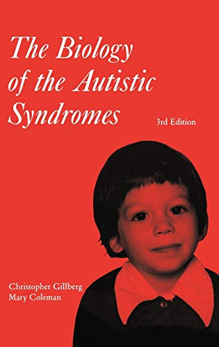 The Biology of the Autistic Syndromes (Clinics in Developmental MedicineÂÂ Â): ...