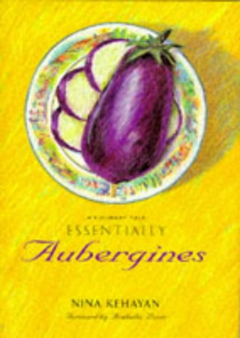 Essentially Aubergines (9781898697077) by Kehayan, Nina; Boxer, Arabella