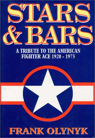 9781898697176: Stars and Bars: A Tribute to the American Fighter Ace 1920-1973