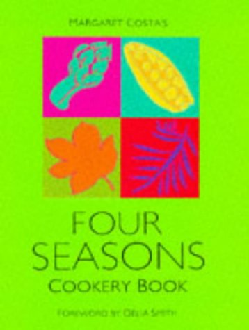 Margaret Costa's Four Seasons Cookery Book: Margaret Costa, Delia