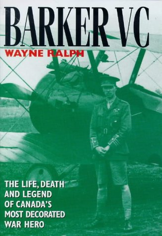 9781898697596: BARKER VC, The Life, Death and Legend of Canada's Most Decorated War Hero