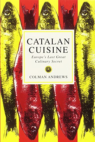 9781898697763: Catalan Cuisine: Europe's Last Great Culinary Secret