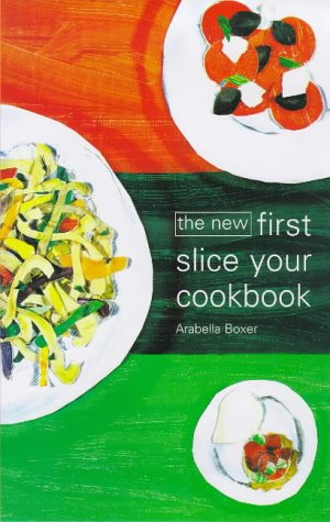 The New First Slice Your Cookbook (1898697930) by Arabella Boxer
