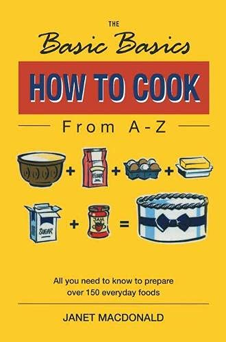 The Basic Basics How to Cook from: Macdonald, Janet W.
