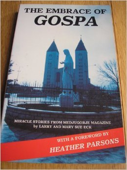 9781898715030: The embrace of Gospa: miracle stories from Medjugore Magazine
