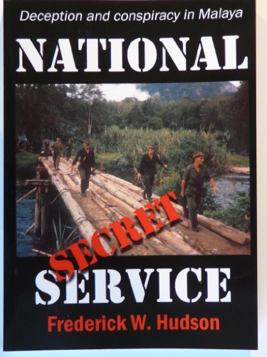 9781898722762: National Secret Service: Deception and Conspiracy in Malaya
