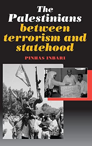 The Palestinians Between Terrorism and Statehood (Hardback): Pinhas Inbari