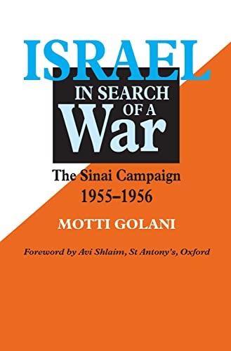 Israel in Search of War: The Sinai: Motti Golani