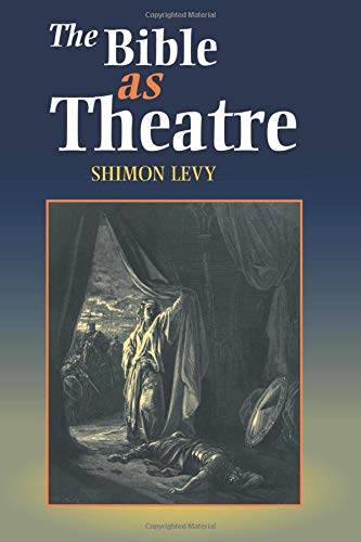 The Bible as Theatre: Shimon Levy