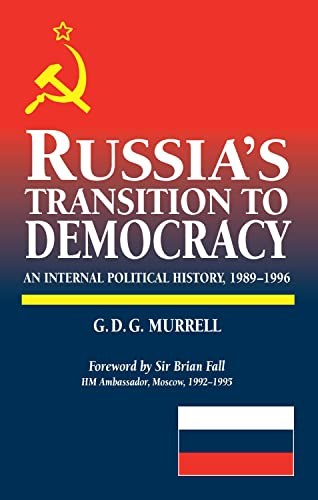 Russia's Transition to Democracy: An Internal Political History