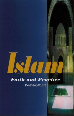 Islam: Faith and Practice: David Norcliffe