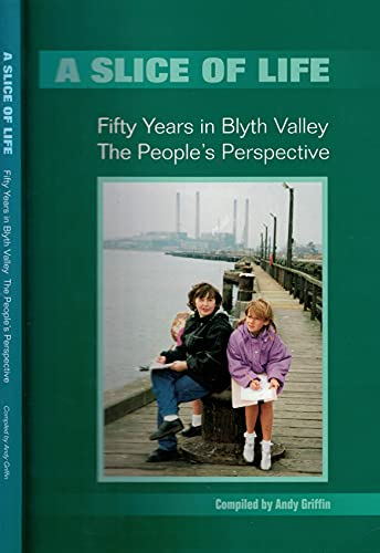 A Slice of Life: Fifty Years in Blyth Valley - The People's Perspective