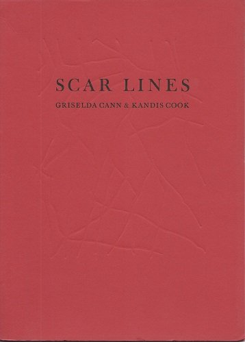Scar Lines.: Griselda Cann. Drawings by Kandis Cook.