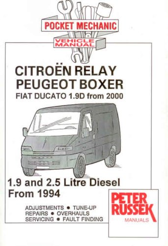 9781898780649: Citroen Relay, Peugeot Boxer, Fiat Ducato 1.9D from 2000: 1.9 and 2.5 Litre Diesel from 1994 (Pocket Mechanic)