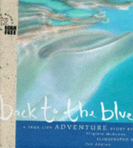 Back to the Blue: A Story of: Virginia McKenna, Ian