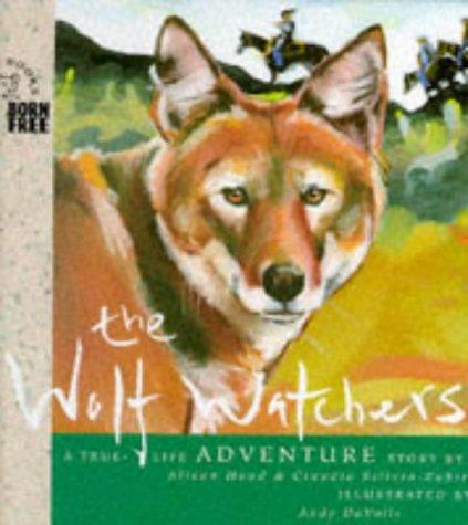 9781898784715: The Wolf Watchers (Born Free Wildlife Books)