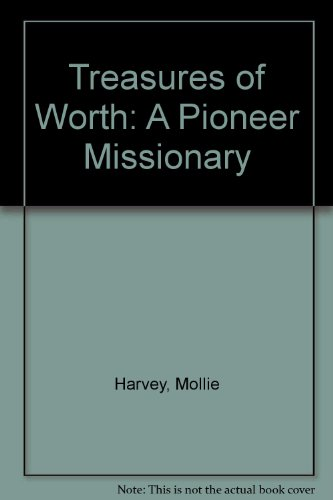 9781898787129: Treasures of Worth: A Pioneer Missionary