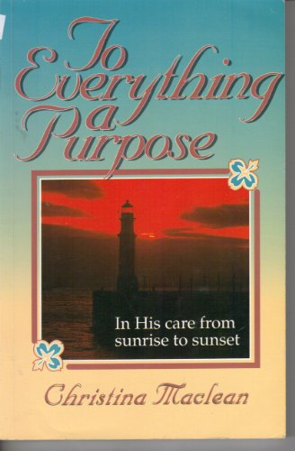 To Everything a Purpose: In His Care: Maclean, Christina