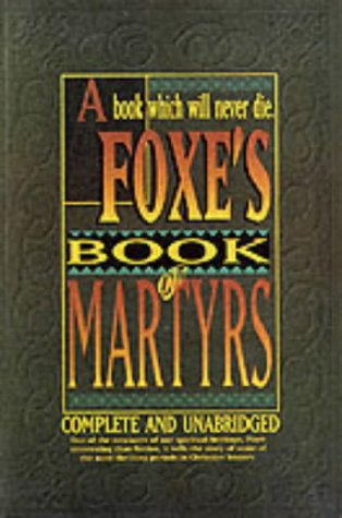 9781898787501: Foxe's Book of Martyrs: Complete and Unabridged