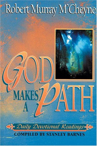 God Makes a Path (1898787514) by McCheyne, Robert Murray