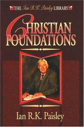 9781898787709: Christian Foundations (Ian R.K.Paisley Library)