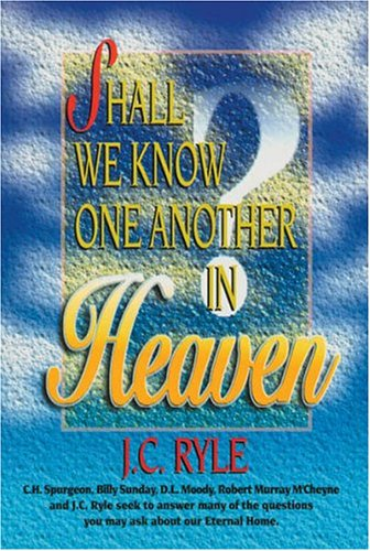 Shall We Know One Another in Heaven: John Charles Ryle
