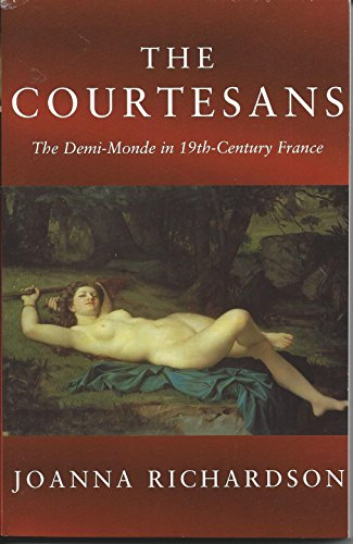 9781898799689: The Courtesans: The Demi-Monde in the 19th Century France