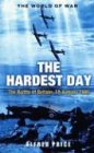 Hardest Day: The Battle Of Britain 18 August 1940 (World of War (Rigel)) (9781898800125) by Price, Alfred